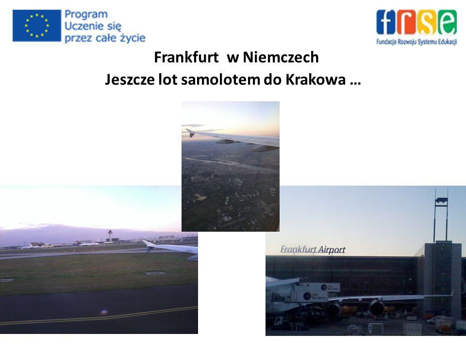 Frankfurt w Niemczech Jeszcze lot samolotem do Krakowa …