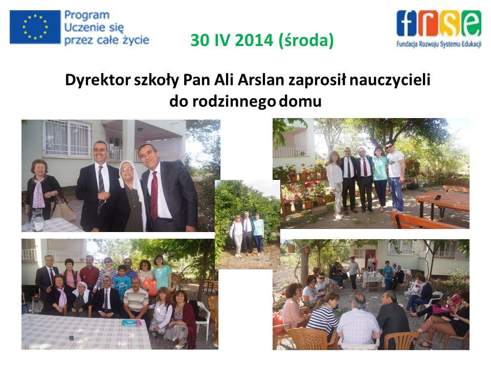 Dyrektor szkoły Pan Ali Arslan zaprosił nauczycieli do rodzinnego domu 30 IV 2014 (środa)