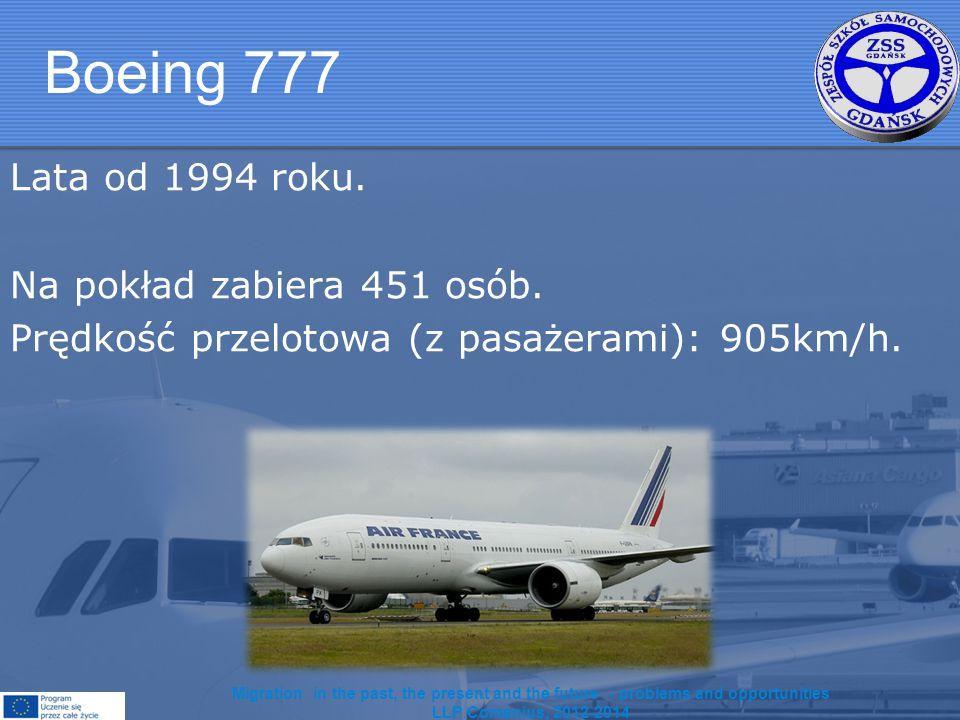 Boeing 777 Lata od 1994 roku. Na pokład zabiera 451 osób.