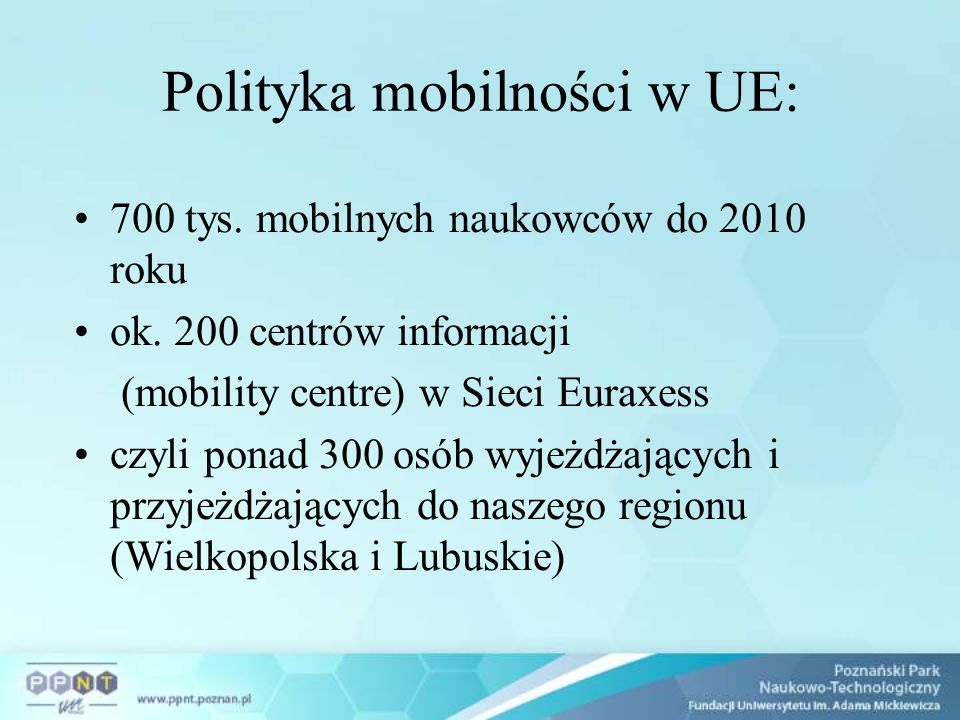 Linki cd: http://www.britishcouncil.org/poland http://www.fulbright.edu.pl/ Lifelong Learning Programme http://ec.europa.eu/education/index_en.htm Jean Monnet http://ec.europa.eu/education/lifelong-learning- programme/doc88_en.htm Erasmus http://ec.europa.eu/education/lifelong-learning- programme/doc80_en.htm Human Frontier Science Program (HFSP) http://www.hfsp.org/ FNP http://www.fnp.org.pl/ MNiSW http://www.nauka.gov.pl