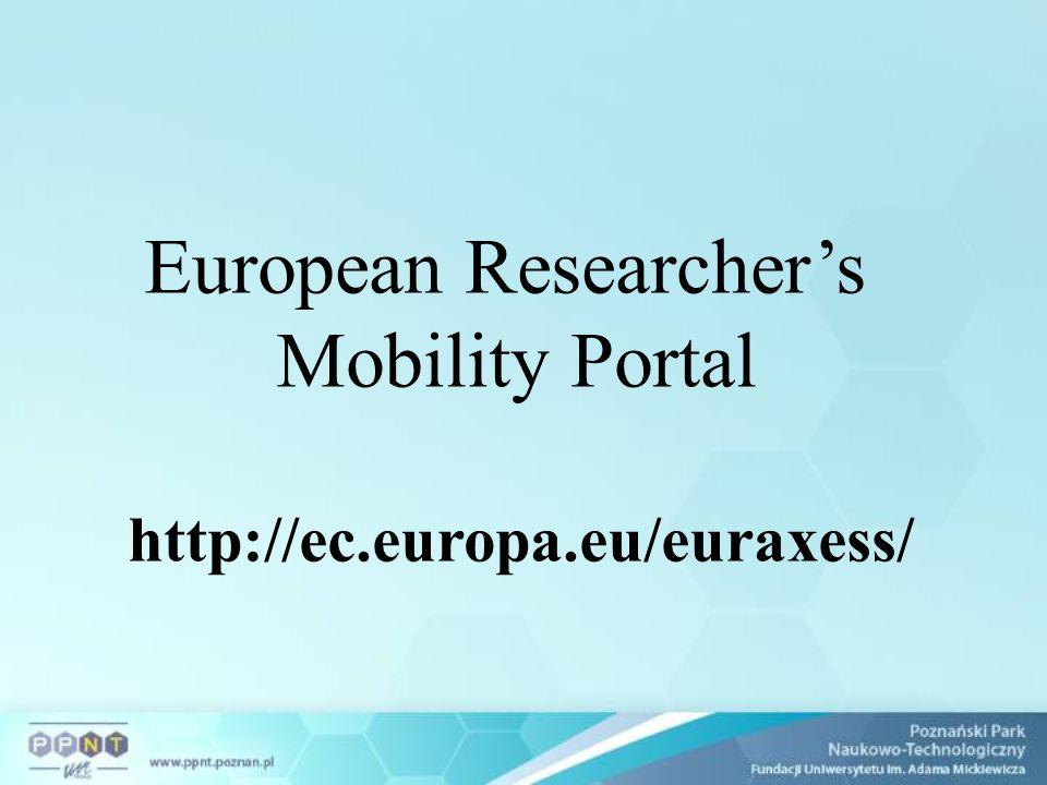 European Researcher's Mobility Portal http://ec.europa.eu/euraxess/