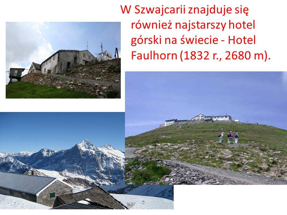 W Szwajcarii znajduje się również najstarszy hotel górski na świecie - Hotel Faulhorn (1832 r., 2680 m).