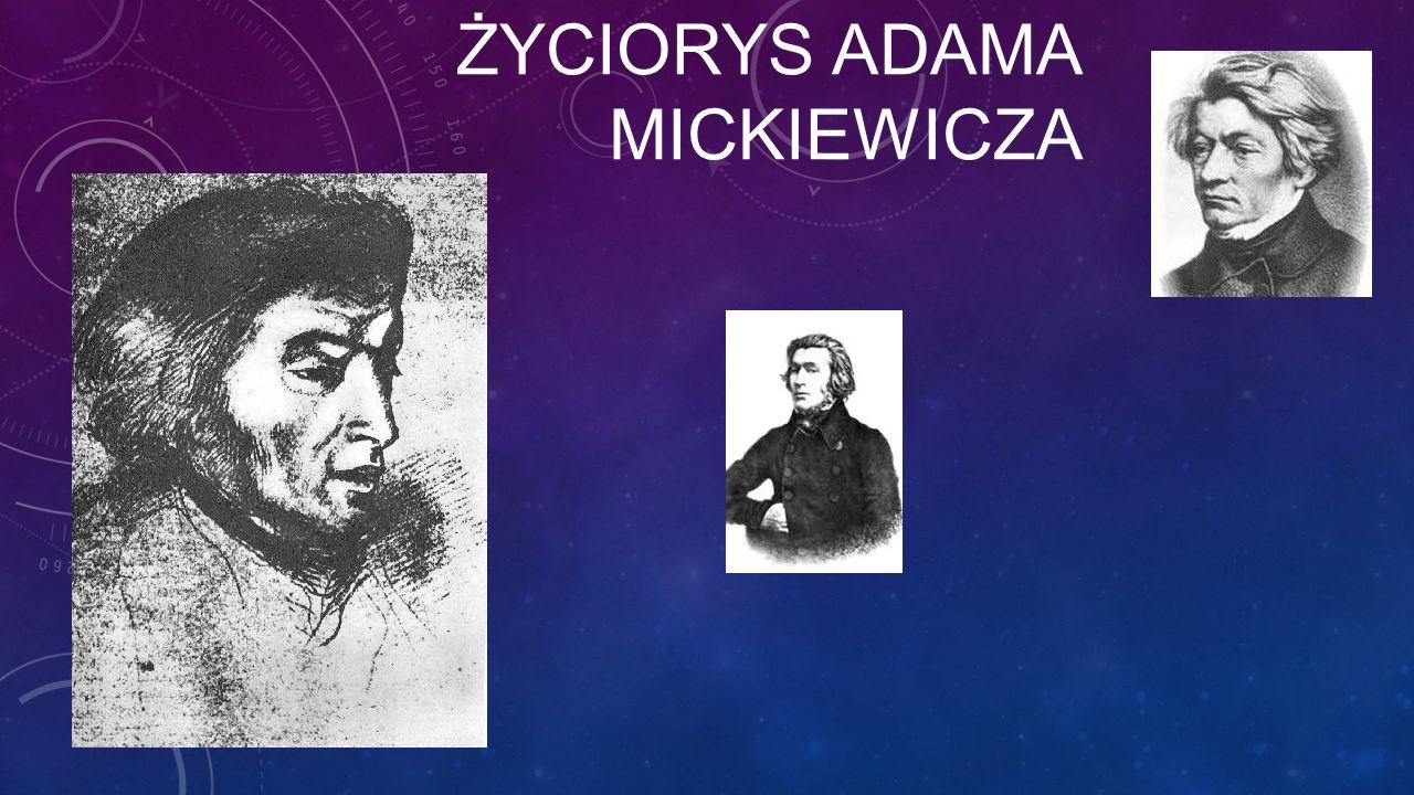 Adam Mickiewicz urodził się w 1798 r.w Zaosiu koło Nowogródka.