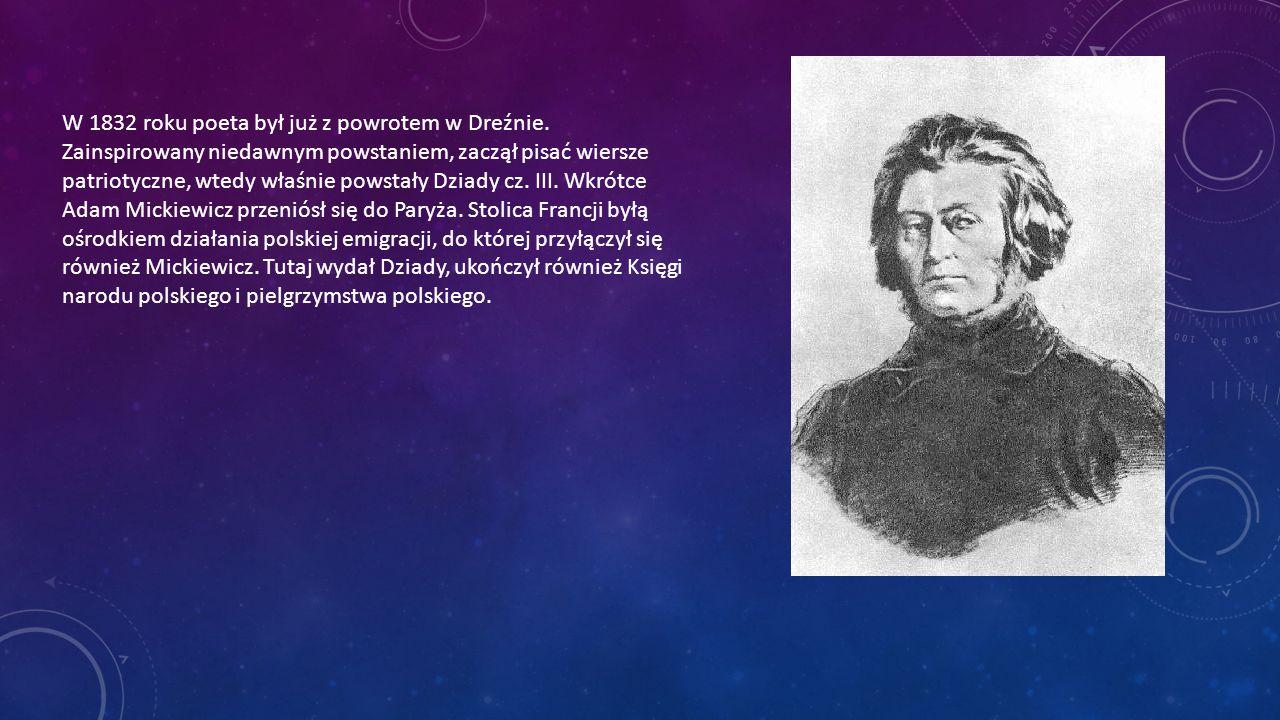 Zaangażowanie Mickiewicza w działalność Polaków w Paryżu było początkowo bardzo duże, został on nawet redaktorem Pielgrzyma Polskiego .