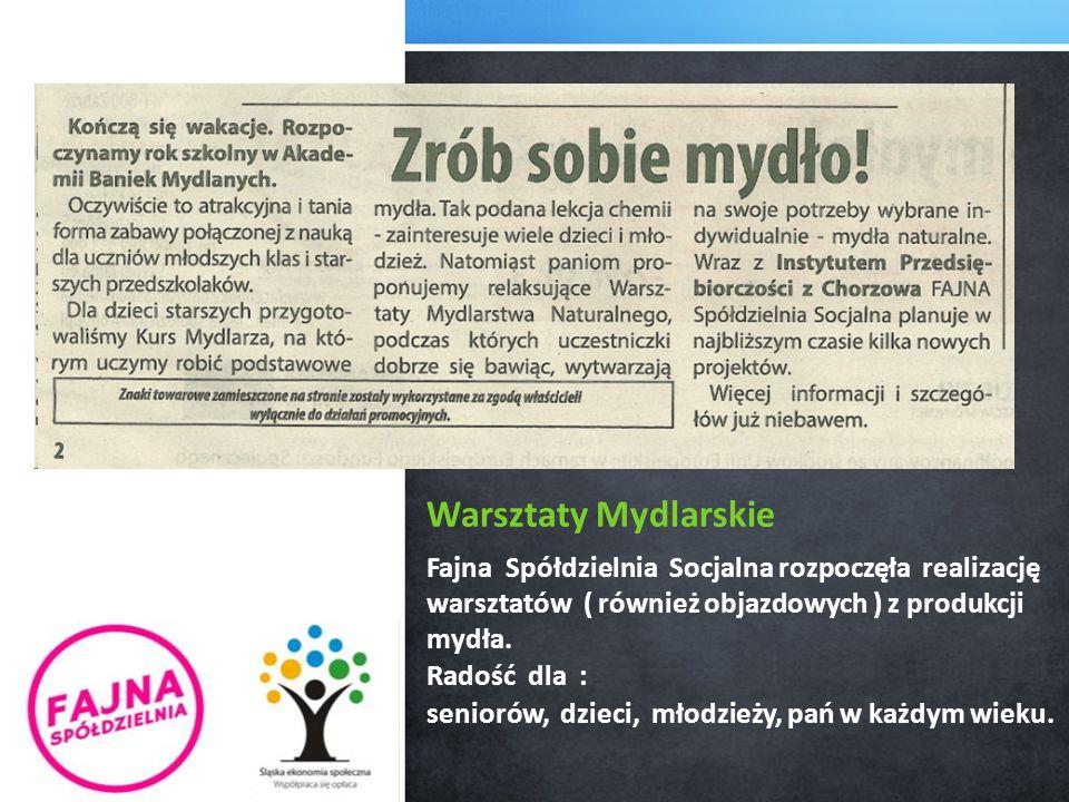 Warsztaty Mydlarskie Fajna Spółdzielnia Socjalna rozpoczęła realizację warsztatów ( również objazdowych ) z produkcji mydła. Radość dla : seniorów, dz