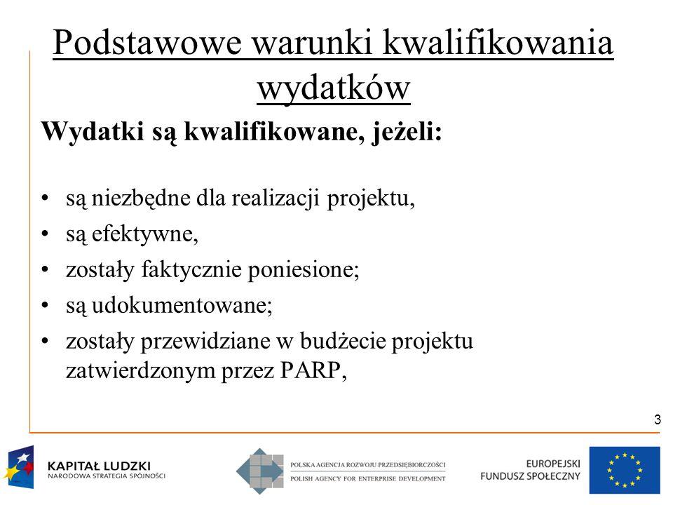 4 Podstawowe warunki kwalifikowania wydatków zostały poniesione w okresie ich kwalifikowania; są zgodne ze szczegółowymi zasadami określonymi w Wytycznych Ministerstwa Rozwoju Regionalnego; są zgodne z odrębnymi przepisami prawa krajowego i wspólnotowego, w szczególności z ustawą z dnia 29 stycznia 2004 r.