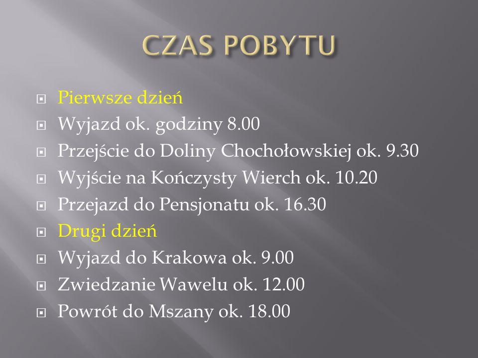  Pierwsze dzień  Wyjazd ok. godziny 8.00  Przejście do Doliny Chochołowskiej ok.