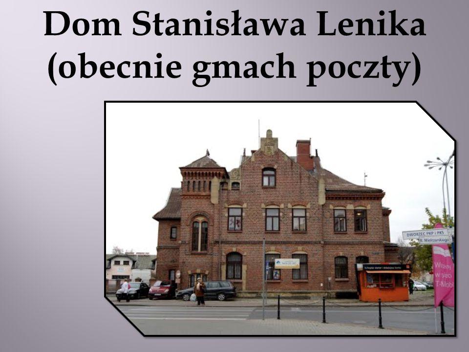 Dom Stanisława Lenika (obecnie gmach poczty)
