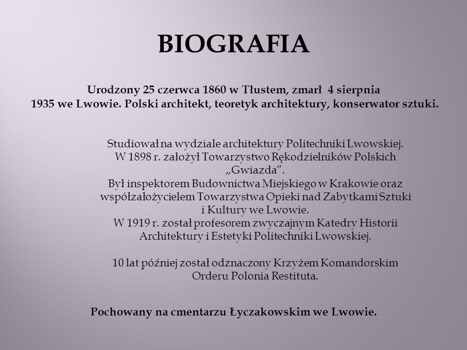 """Studiował na wydziale architektury Politechniki Lwowskiej. W 1898 r. założył Towarzystwo Rękodzielników Polskich """"Gwiazda"""". Był inspektorem Budownictw"""