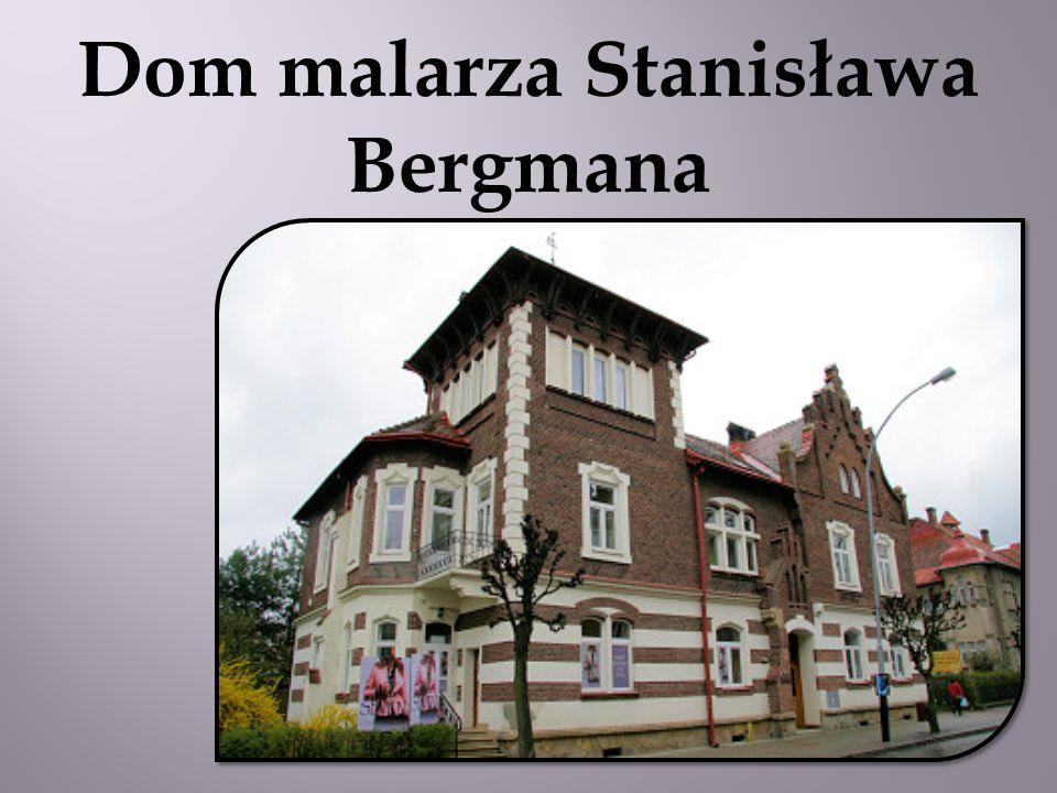 Dom malarza Stanisława Bergmana