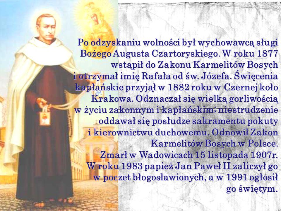 Józef Kalinowski otrzymał staranne wychowanie i wykształcenie, został inżynierem wojskowym. Po wybuchu powstania styczniowego przyłączył się do walczą