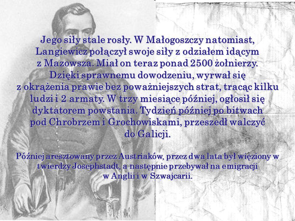 W jego obozie stacjonującym w klasztorze w świętokrzyskim Wąchocku, zgromadził 1400 ludzi, formując z nich oddziały jazdy, piechoty i służb pomocniczy