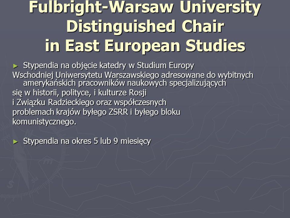 Fulbright-Warsaw University Distinguished Chair in East European Studies ► Stypendia na objęcie katedry w Studium Europy Wschodniej Uniwersytetu Warsz