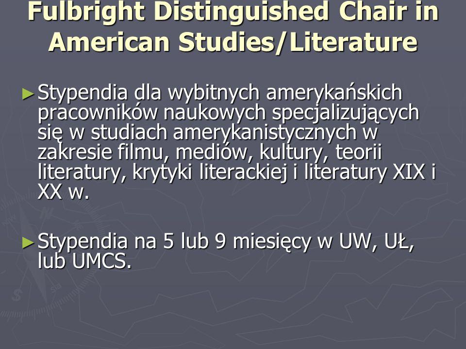 Fulbright Distinguished Chair in American Studies/Literature ► Stypendia dla wybitnych amerykańskich pracowników naukowych specjalizujących się w stud