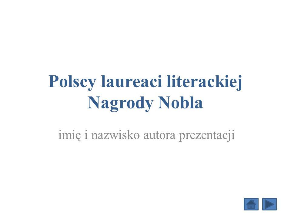 Polscy laureaci literackiej Nagrody Nobla imię i nazwisko autora prezentacji
