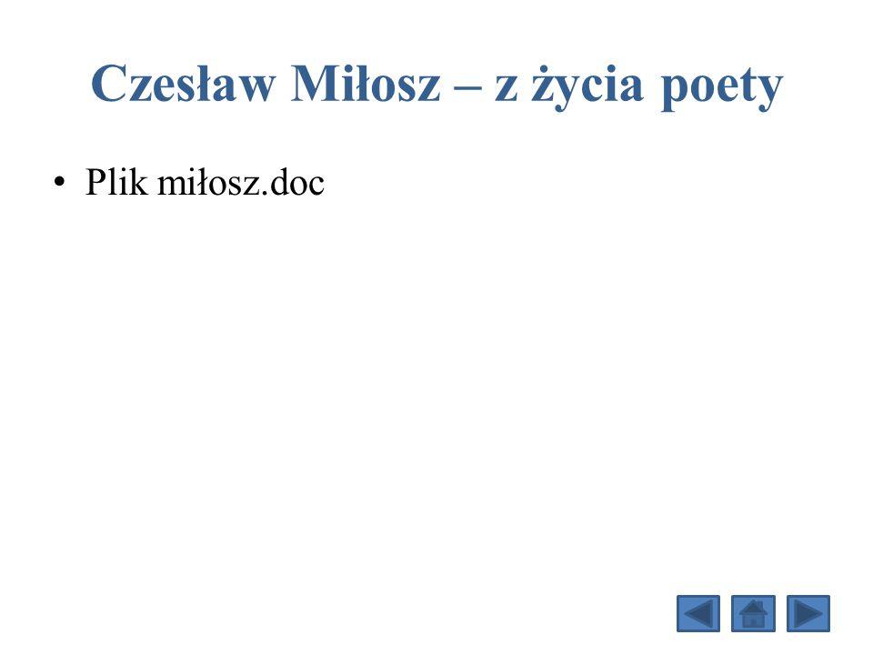 Czesław Miłosz – z życia poety Plik miłosz.doc