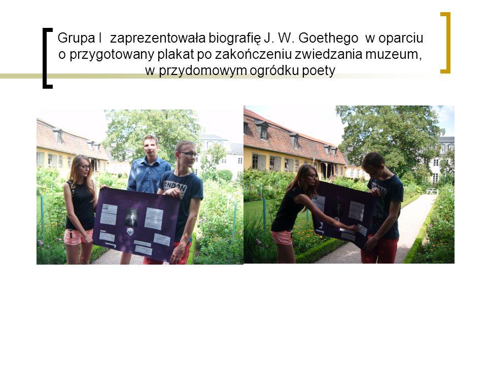 Grupa I zaprezentowała biografię J. W. Goethego w oparciu o przygotowany plakat po zakończeniu zwiedzania muzeum, w przydomowym ogródku poety