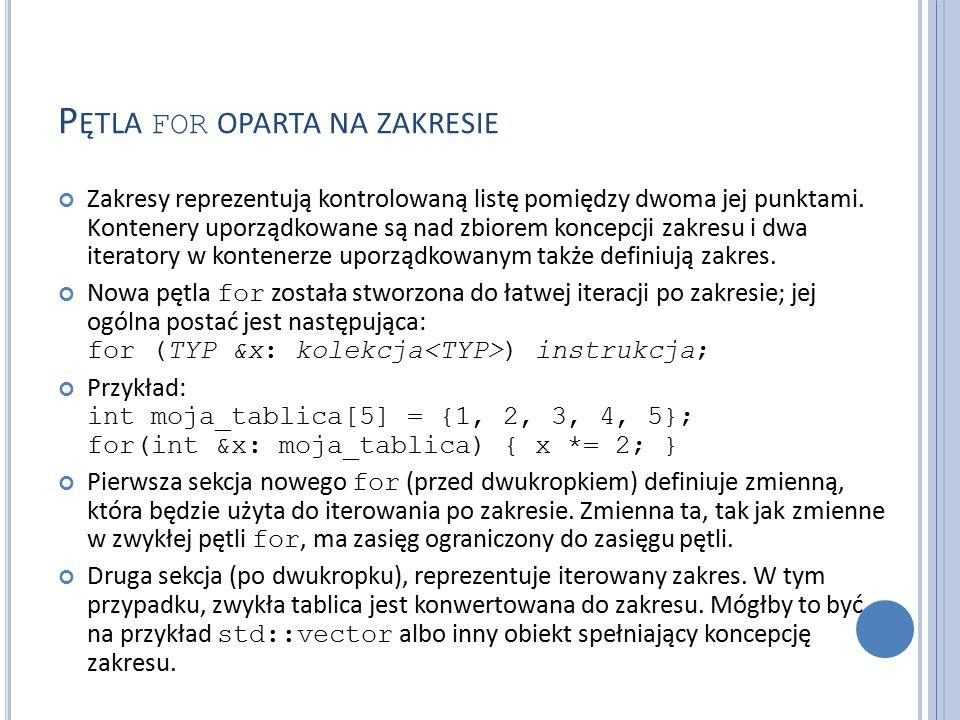 P ĘTLA FOR OPARTA NA ZAKRESIE Zakresy reprezentują kontrolowaną listę pomiędzy dwoma jej punktami.
