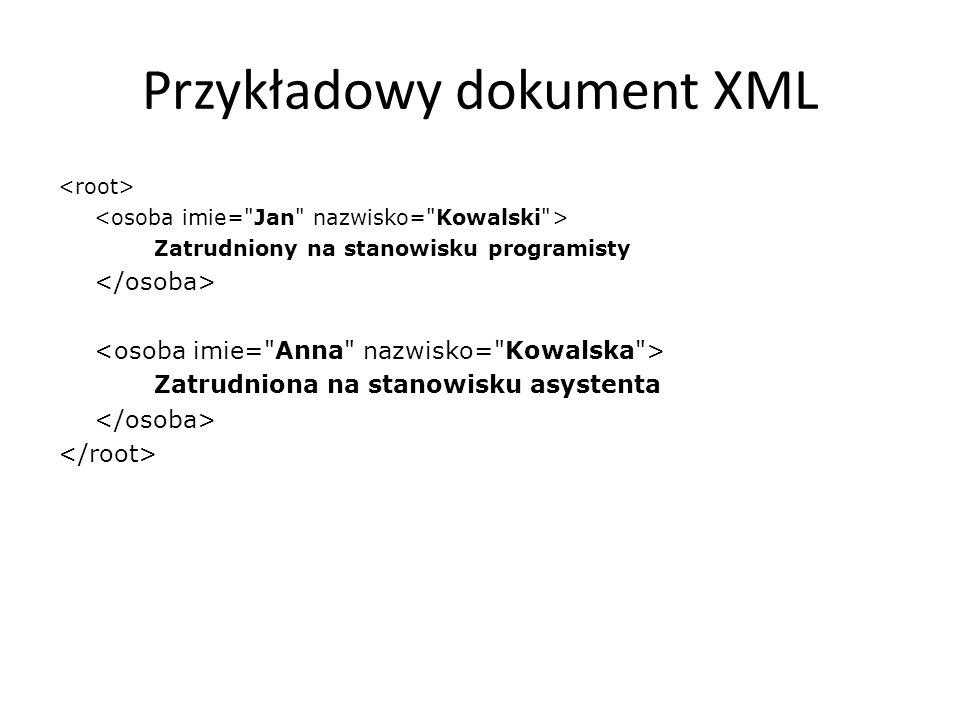 DOM — Przykład Przykład pokazujący wczytywanie dokumenty do pamięci import javax.xml.parsers.*; import org.w3c.dom.*; public class DomDemoOdczytu { public static void main(String argv[]) throws Exception { DocumentBuilderFactory fabryka = DocumentBuilderFactory.newInstance(); DocumentBuilder budowniczy = factory.newDocumentBuilder(); Document document = budowniczy.parse( c://przyklad.xml ); //teraz możemy wykonywać operację na obiekcie dokument }