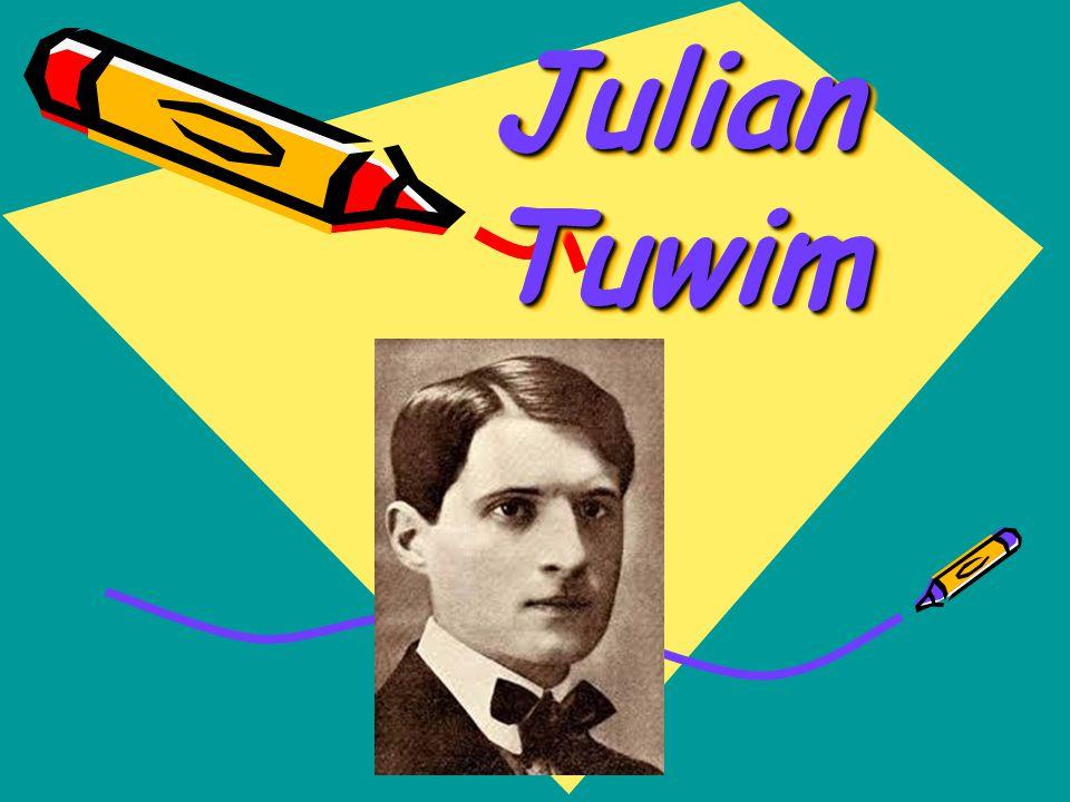 Życiorys Juliana Tuwima Poeta, tłumacz, satyryk, jeden z najwybitniejszych twórców dwudziestolecia międzywojennego.