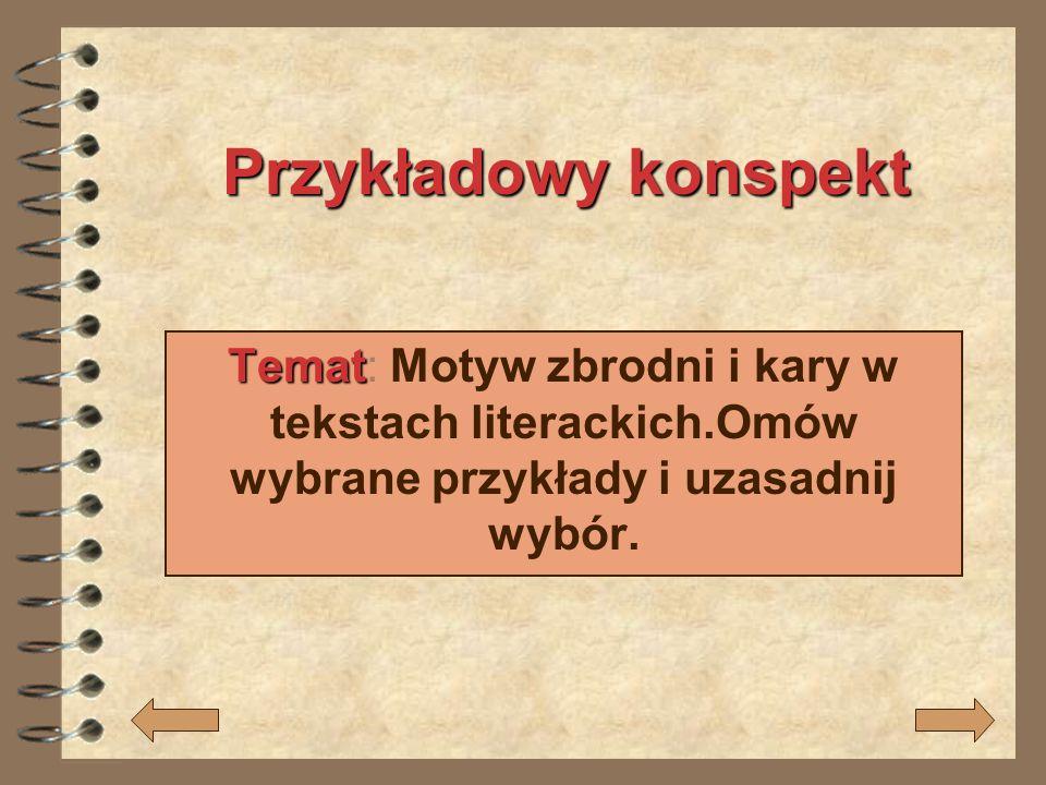 Przykładowy konspekt Temat Temat: Motyw zbrodni i kary w tekstach literackich.Omów wybrane przykłady i uzasadnij wybór.