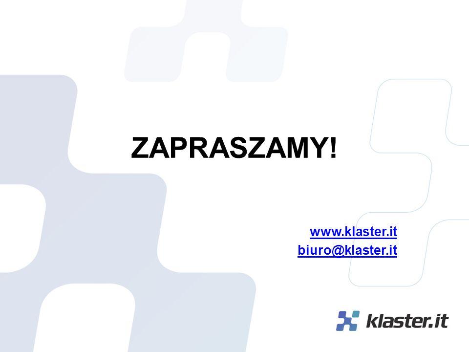 ZAPRASZAMY! www.klaster.it biuro@klaster.it