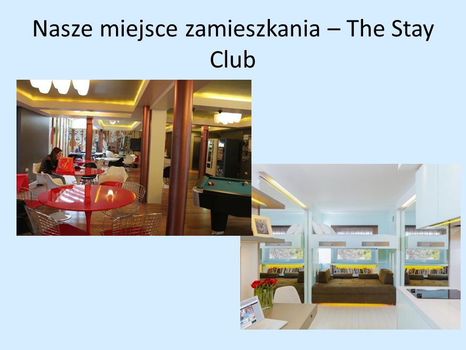 Nasze miejsce zamieszkania – The Stay Club