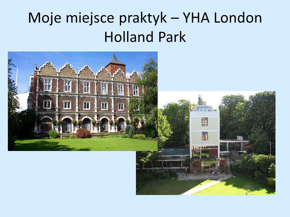Moje miejsce praktyk – YHA London Holland Park