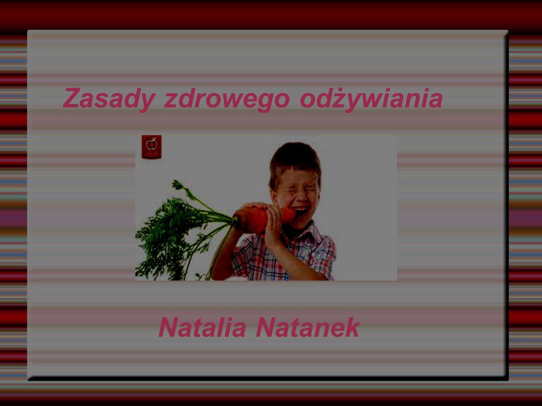 Zasady zdrowego odżywiania Natalia Natanek