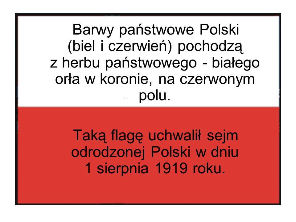 Barwy państwowe Polski (biel i czerwień) pochodzą z herbu państwowego - białego orła w koronie, na czerwonym polu.
