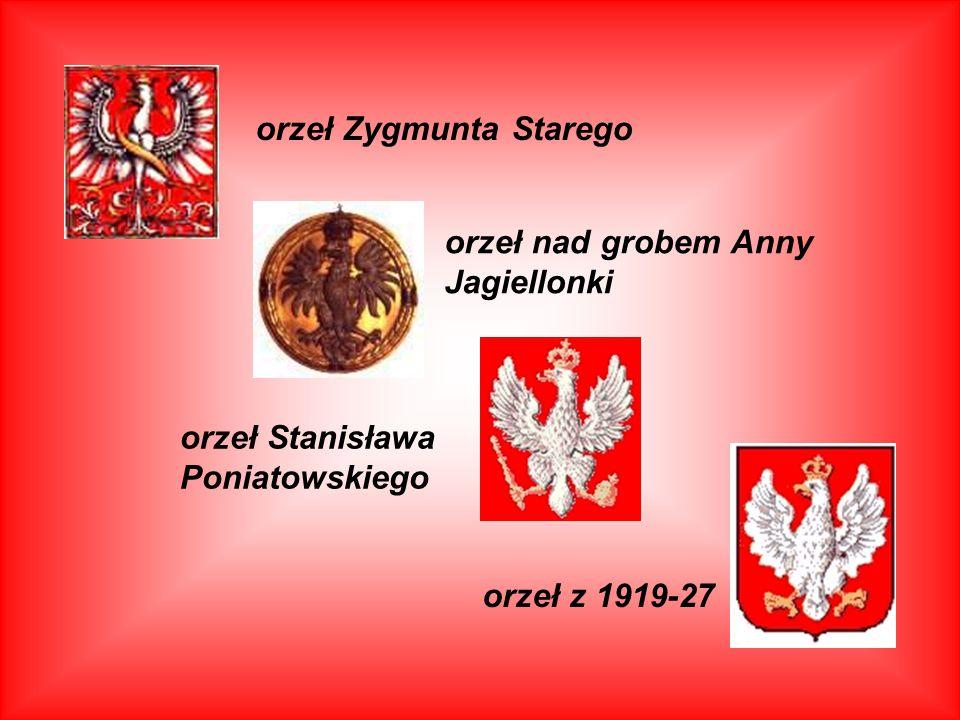 orzeł Zygmunta Starego orzeł nad grobem Anny Jagiellonki orzeł Stanisława Poniatowskiego orzeł z 1919-27
