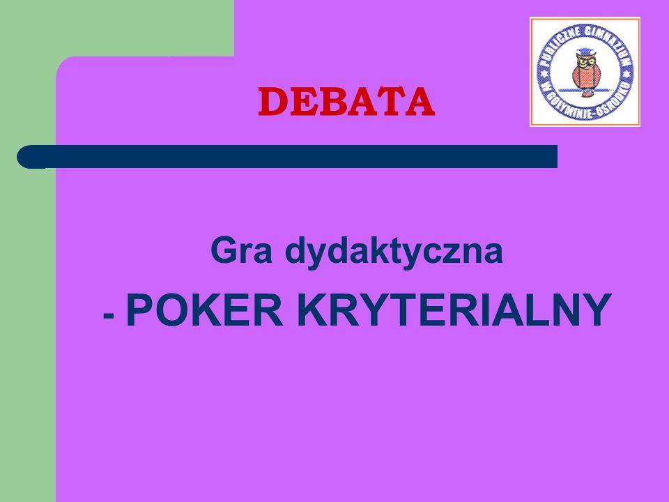 DEBATA Gra dydaktyczna - POKER KRYTERIALNY