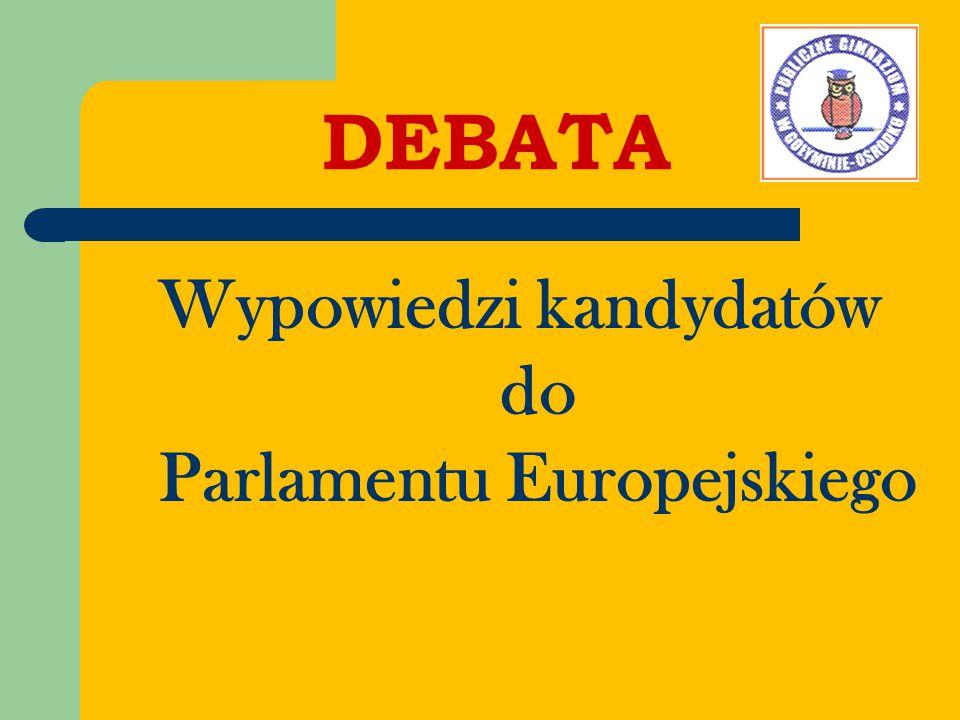 DEBATA Wypowiedzi kandydatów do Parlamentu Europejskiego