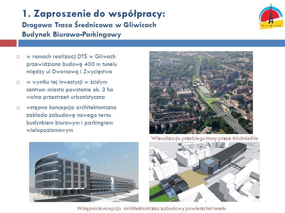 1. Zaproszenie do współpracy: Drogowa Trasa Średnicowa w Gliwicach Budynek Biurowo-Parkingowy  w ramach realizacji DTŚ w Gliwach przewidziano budowę
