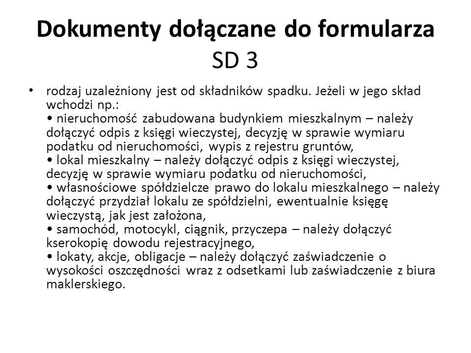 Dokumenty dołączane do formularza SD 3 rodzaj uzależniony jest od składników spadku. Jeżeli w jego skład wchodzi np.: nieruchomość zabudowana budynkie