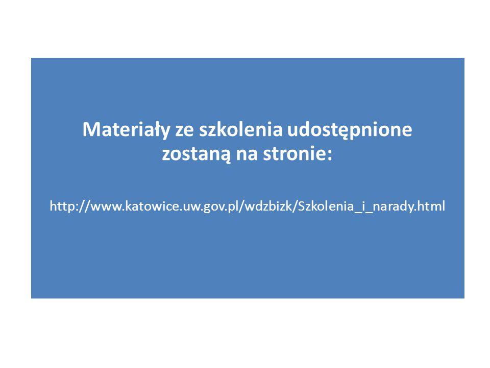 Materiały ze szkolenia udostępnione zostaną na stronie: http://www.katowice.uw.gov.pl/wdzbizk/Szkolenia_i_narady.html