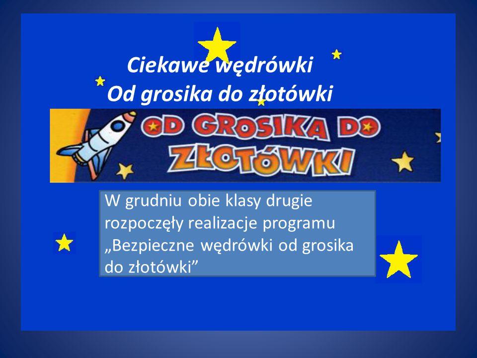 """W grudniu obie klasy drugie rozpoczęły realizacje programu """"Bezpieczne wędrówki od grosika do złotówki Ciekawe wędrówki Od grosika do złotówki"""