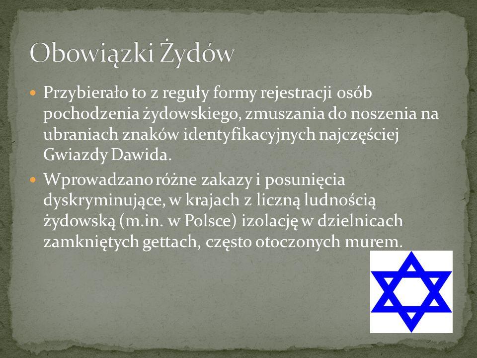 Przybierało to z reguły formy rejestracji osób pochodzenia żydowskiego, zmuszania do noszenia na ubraniach znaków identyfikacyjnych najczęściej Gwiazd
