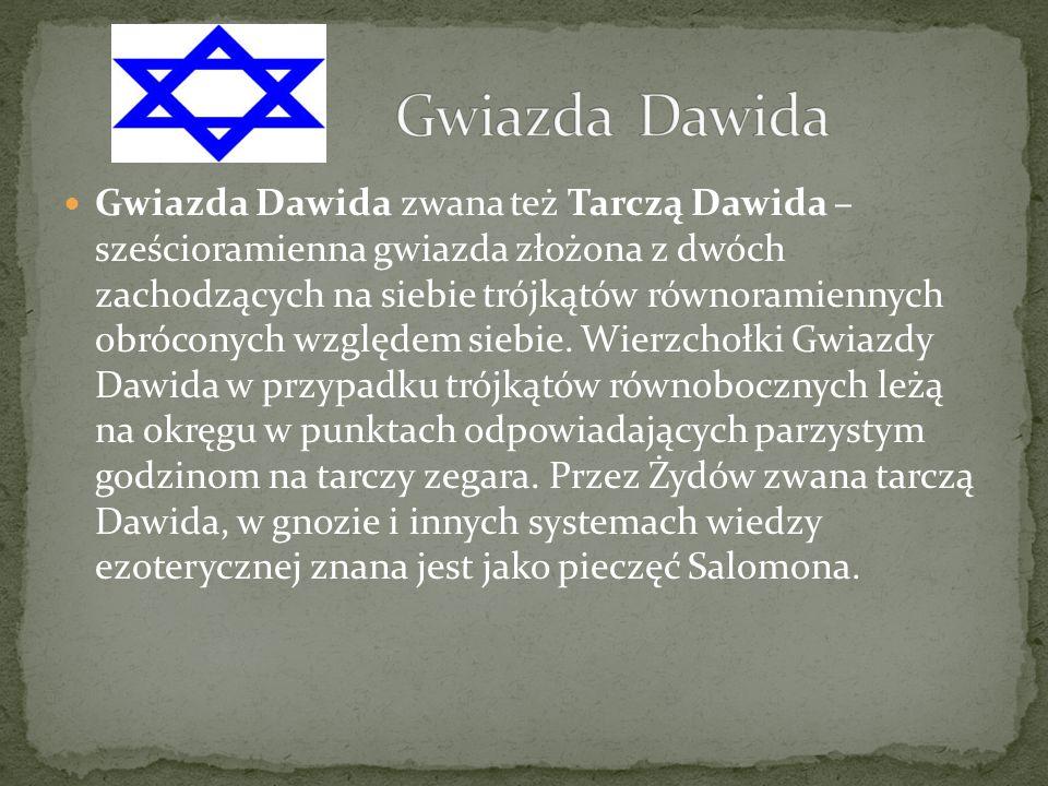 Gwiazda Dawida zwana też Tarczą Dawida – sześcioramienna gwiazda złożona z dwóch zachodzących na siebie trójkątów równoramiennych obróconych względem