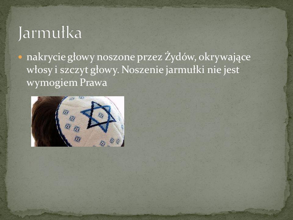 nakrycie głowy noszone przez Żydów, okrywające włosy i szczyt głowy. Noszenie jarmułki nie jest wymogiem Prawa