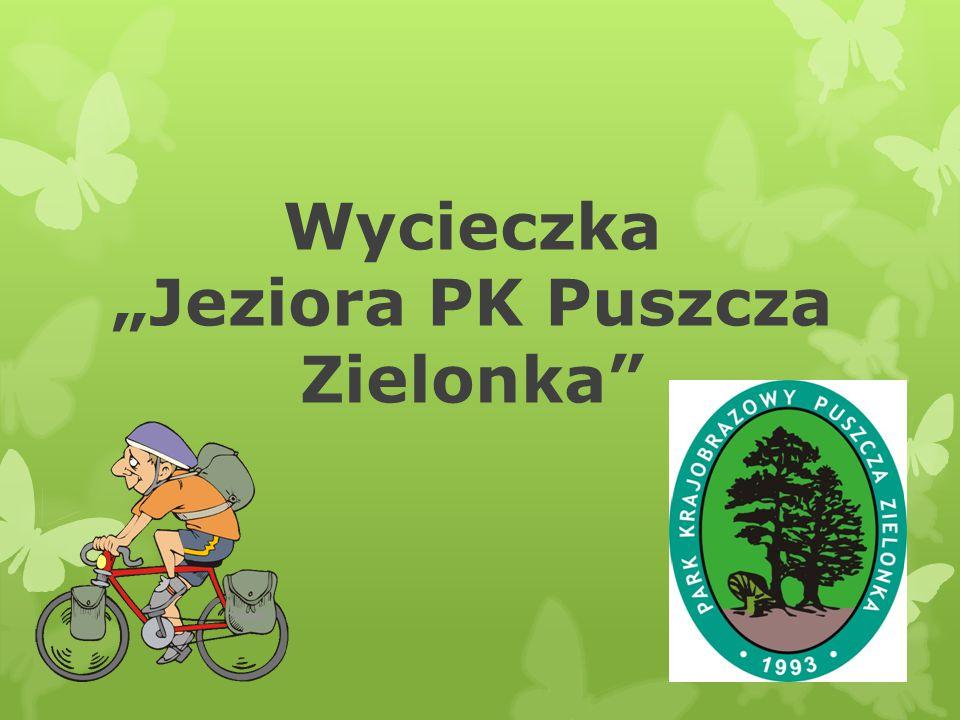 """Wycieczka """"Jeziora PK Puszcza Zielonka"""""""