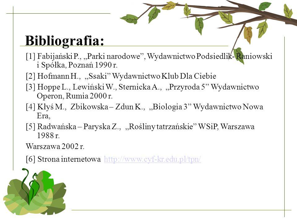 """Bibliografia: [1] Fabijański P., """"Parki narodowe"""", Wydawnictwo Podsiedlik- Raniowski i Spółka, Poznań 1990 r. [2] Hofmann H., """"Ssaki"""" Wydawnictwo Klub"""
