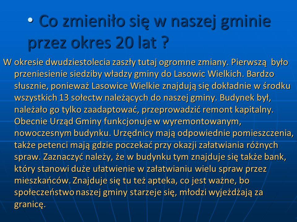 Obecny Urząd Gminy w Lasowicach Wielkich od 1 stycznia 2006 roku.
