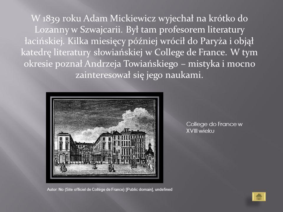 W 1839 roku Adam Mickiewicz wyjechał na krótko do Lozanny w Szwajcarii. Był tam profesorem literatury łacińskiej. Kilka miesięcy później wrócił do Par