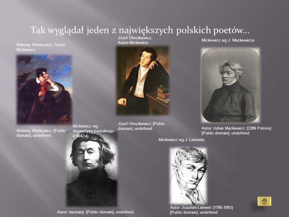 Tak wyglądał jeden z największych polskich poetów... Walenty Wańkowicz, Adam Mickiewicz Józef Oleszkiewicz, Adam Mickiewicz Mickiewicz wg J. Mackiewic