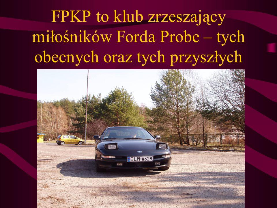 FPKP to klub zrzeszający miłośników Forda Probe – tych obecnych oraz tych przyszłych