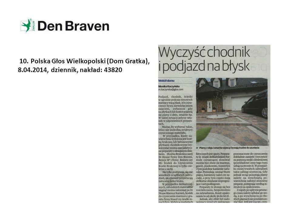 10. Polska Głos Wielkopolski (Dom Gratka), 8.04.2014, dziennik, nakład: 43820