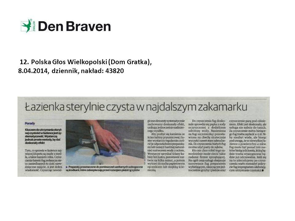 12. Polska Głos Wielkopolski (Dom Gratka), 8.04.2014, dziennik, nakład: 43820