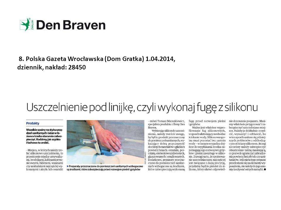 8. Polska Gazeta Wrocławska (Dom Gratka) 1.04.2014, dziennik, nakład: 28450