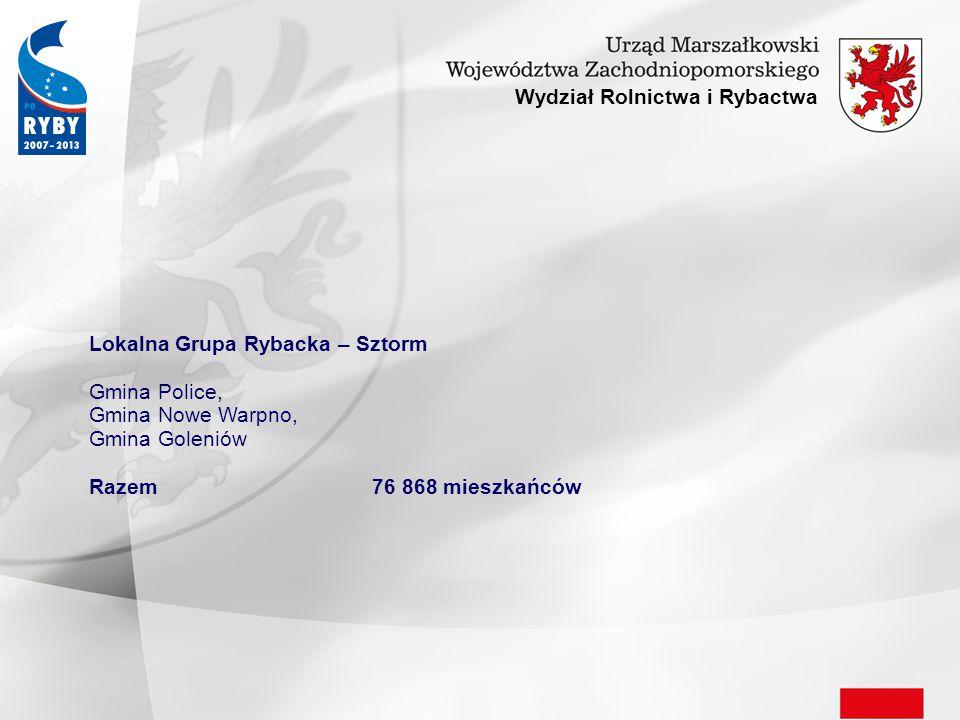 Wydział Rolnictwa i Rybactwa Lokalna Grupa Rybacka – Sztorm Gmina Police, Gmina Nowe Warpno, Gmina Goleniów Razem76 868 mieszkańców
